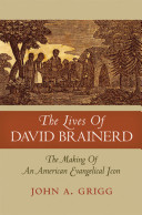 The Lives of David Brainerd: The Making of an American ...