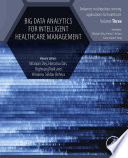 Big Data Analytics for Intelligent Healthcare Management