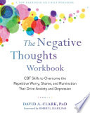 The Negative Thoughts Workbook Book