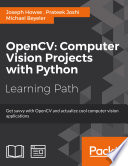 OpenCV  Computer Vision Projects with Python Book