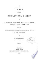 An Index To, and Analytical Digest Of, Morris's Reports of the Sudder Foujdaree Adawlut from the Commencement of Their Publication in 1854 to 1858, Inclusive