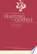 Feasting on the Gospels  Luke  Volume 2