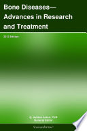Bone Diseases Advances In Research And Treatment 2012 Edition