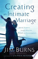 """""""Creating an Intimate Marriage: Rekindle Romance Through Affection, Warmth and Encouragement"""" by Jim Burns"""