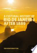 A Cultural History of Rio de Janeiro after 1889