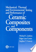 Mechanical, Thermal, and Environmental Testing and Performance of Ceramic Composites and Components