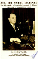 AND THE WORLD LISTENED  The Story of Captain Leonard Frank Plugge and the International Broadcasting Company  Book