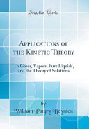 Applications of the Kinetic Theory