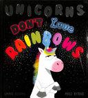 Unicorns Don't Love Rainbows HB
