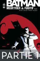 Batman - Meurtrier & fugitif - Tome 1 - Partie 1 [Pdf/ePub] eBook