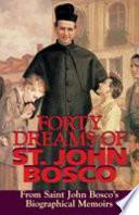 Forty Dreams of St. John Bosco  : From Saint John Bosco's Biographical Memoirs