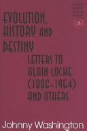 Evolution  History and Destiny