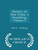 History of Tom Jones, a Foundling, Volume 2 - Scholar's Choice Edition