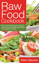 Raw Food Cookbook  Raw Food Diet Recipes Including Some of the Best Raw Superfoods for a Healthy Lifestyle