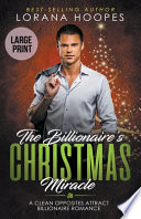 The Billionaire's Christmas Miracle (Large Print Edition)