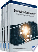 """""""Disruptive Technology: Concepts, Methodologies, Tools, and Applications: Concepts, Methodologies, Tools, and Applications"""" by Management Association, Information Resources"""