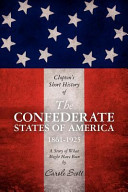 Clopton s Short History of the Confederate States of America  1861 1925