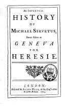 An Impartial History of Michael Servetus