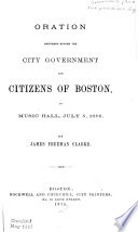 Oration Delivered Before the City Government and Citizens of Boston, in Music Hall, July 5, 1875