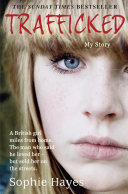 Trafficked: The Terrifying True Story of a British Girl Forced into the Sex Trade Pdf/ePub eBook