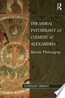 The Moral Psychology of Clement of Alexandria