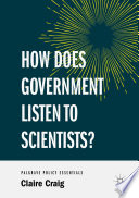 How Does Government Listen to Scientists?