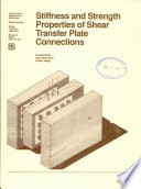 Stiffness and Strength Properties of Shear Transfer Plate Connections