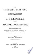 The Resources  Products  and Industrial History of Birmingham and the Midland Hardware District