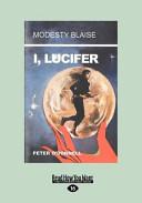 I, Lucifer (Large Print 16pt)