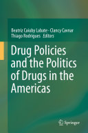 Drug Policies and the Politics of Drugs in the Americas [Pdf/ePub] eBook