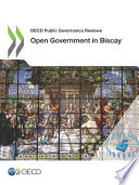 Oecd Public Governance Reviews Open Government In Biscay