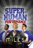Superhuman Performance I