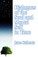 Dialogues of the Soul and Mortal Self in Time