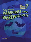 The Mystery of Vampires and Werewolves