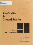 Case Studies in Science Education  The case reports