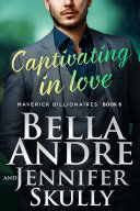 Captivating In Love (Maverick Billionaires) Book