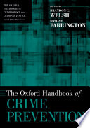 """The Oxford Handbook of Crime Prevention"" by Brandon C. Welsh, David P. Farrington"