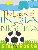 The Legend of India Vs Nigeria Pdf/ePub eBook