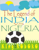 The Legend of India Vs Nigeria