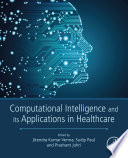 Computational Intelligence and Its Applications in Healthcare Book