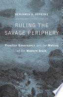 Ruling the Savage Periphery