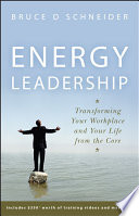 """""""Energy Leadership: Transforming Your Workplace and Your Life from the Core"""" by Bruce D. Schneider"""
