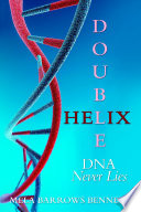 Double Helix Dna Never Lies