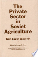 The Private Sector in Soviet Agriculture