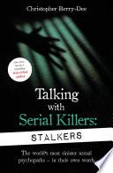 Talking With Serial Killers  Stalkers
