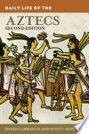 Daily Life of the Aztecs, 2nd Edition