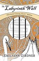 The Labyrinth Wall (Coloring Novels Edition)
