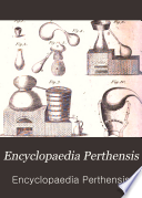Encyclopaedia Perthensis Or Universal Dictionary Of Knowledge With Supp