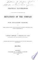 Practical Illustrations Of The Necessity For Ascertaining The Deviations Of The Compass Second Edition