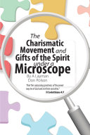 The Charismatic Movement and Gifts of the Spirit Under a Microscope Pdf/ePub eBook